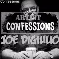Artist Confessions – Joe DiGiulio