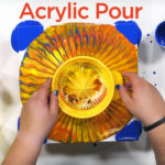 Acrylic Pouring Painting Art – 3 Acrylic Pouring Techniques & Supplies