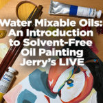 Water Mixable Oil Paints-An Introduction to Solvent-Free Oil Painting – Jerry's Live #92