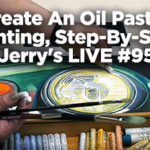 Create An Oil Pastel Painting, Step-By-Step LIVE How To Jerry's Live #95