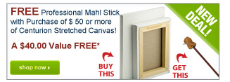 FREE Professional Mahl Stickwith Purchase of $ 50 or moreof Centurion Stretched Canvas! - Shop Now
