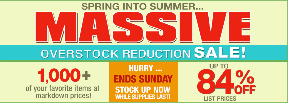 Massive Overstocks Reduction Sale!