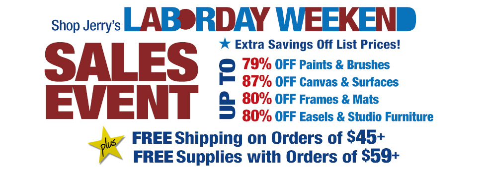 FREE SHIPPING* at $45 plus FREE Art Supplies and Labor Day Specials