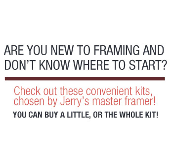 Don't know where to start? Check out these convenient framing kits!