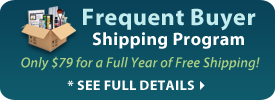 Frequent Buyer Shipping Program: Only $79 for a full year of Free Shipping! See details.