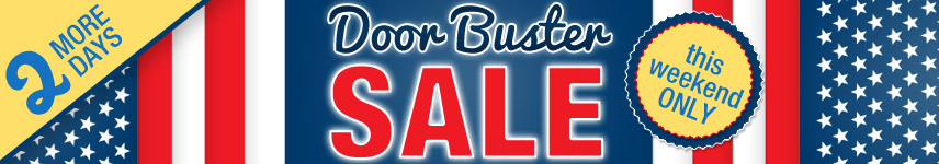 Fourth of July Door Buster Sale- The Best Prices of the Year