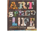 Art at the Speed of Life by Pam Carriker -