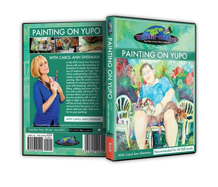 Painting on Yupo DVD with Carol Anne Sherman
