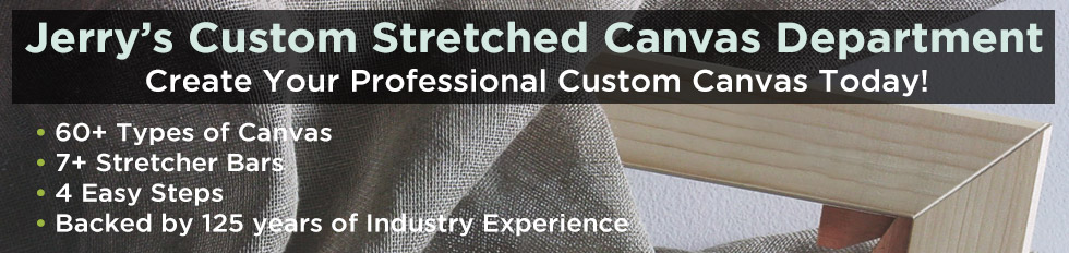Jerry's Custom Stretched Canvas Department
