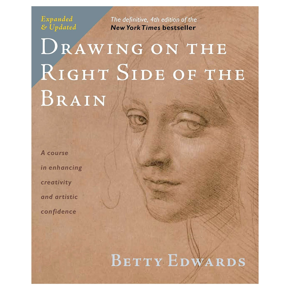 The New Drawing on the Right Side of the Brain 4th Edition by Betty Edwards
