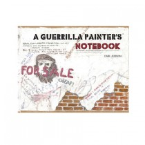 A Guerrilla Painter's Notebook