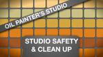 Oil Painters Studio: Studio Safety and Clean Up