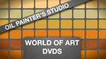 Oil Painters Studio: World Of Art DVDs
