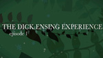 The Dick Ensing Experience: Episode 1