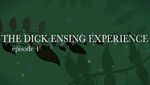 The Dick Ensing Experience: Episode 4