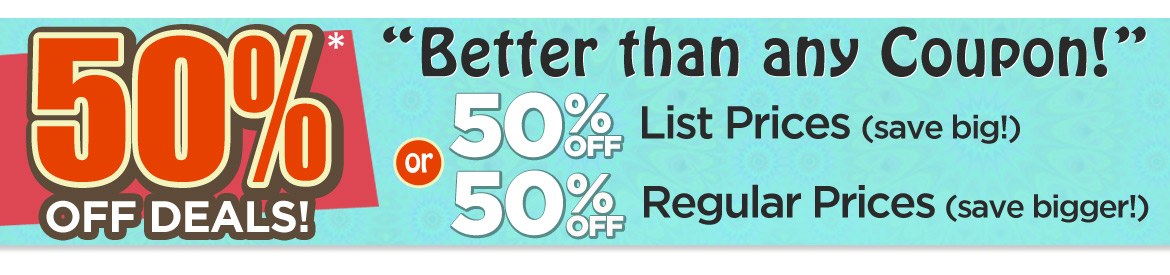 50% Off Deals -  50th Anniversary Our Biggest Sale Ever