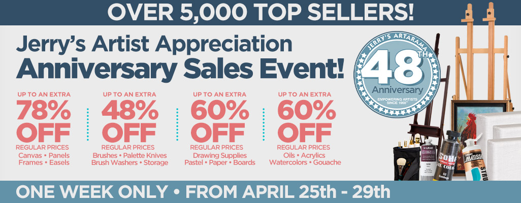 Super Sale | Jerry's Artarama 48 Anniversary Artist Appreciation Anniversary Sales Event | We Appreciate You!