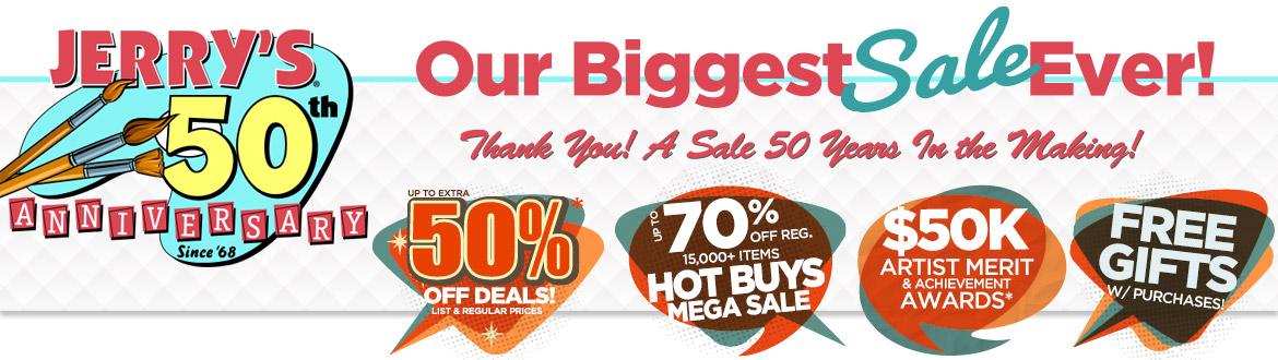 Jerry's Artarama 50th Anniversary Artist Appreciation Anniversary Sales Event | We Appreciate You!
