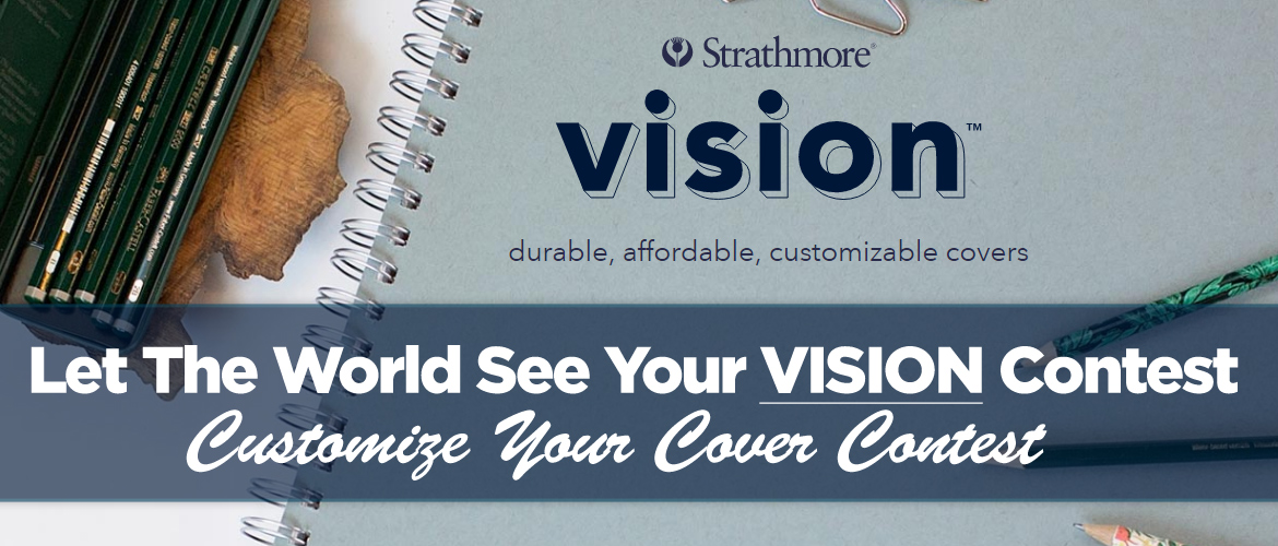 Strathmore Let The World See Your VISION Contest - Create your cover contest