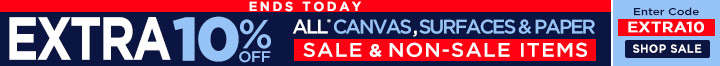 Bonus 10% off Sale and Non-Sale Canvas, Surfaces and Paper Sale