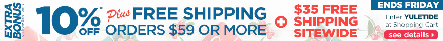 EXTRA 10% off orders over $59 plus free shipping - Must Use Code yuletide at checkout..