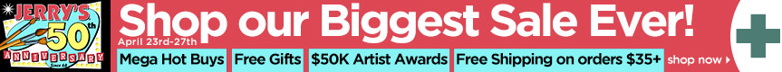 Jerry's 50th Anniversary Sale! $50k Artist Awards ● Mega Hot Buys ● 50% Off Deals ● Free Gifts