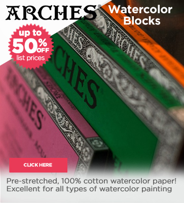 Arches Watercolor Blocks 50% OFF List Price