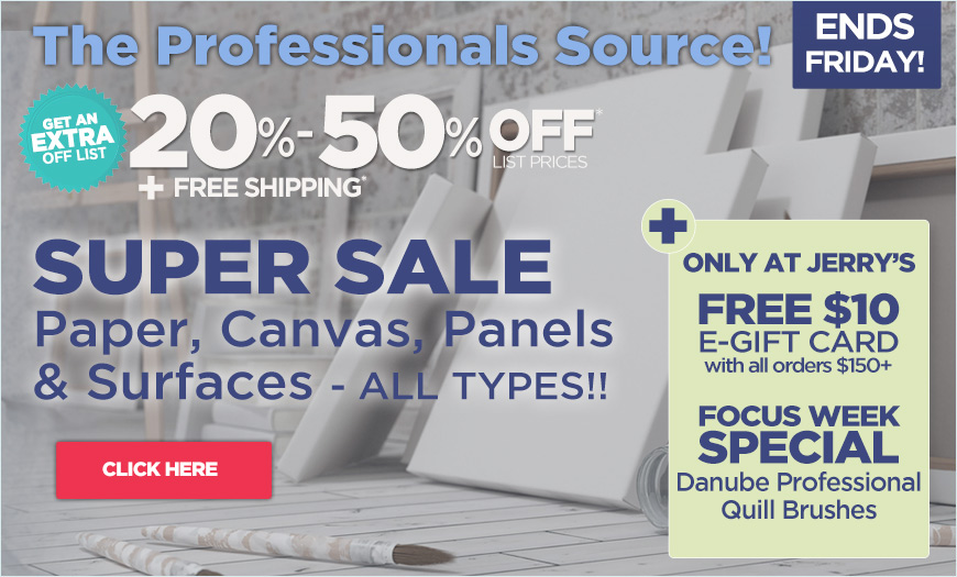 20% - 50% OFF - Shop Jerrys Great Deals on Paper, Panels, Canvas and Surfaces Super Sale
