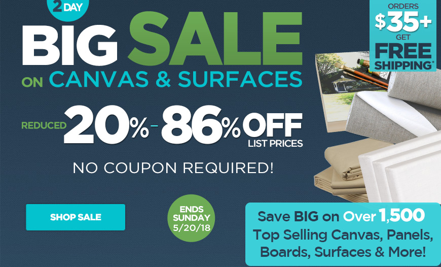 Save 20% - 86% OFF - 2 Day BIG Sale on Canvas, Panels, Boards and Surfaces