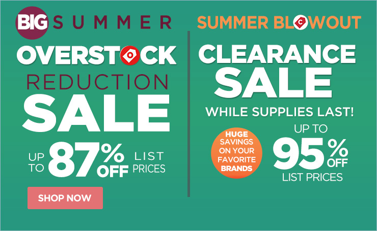 BIG Summer Overstocks Sale