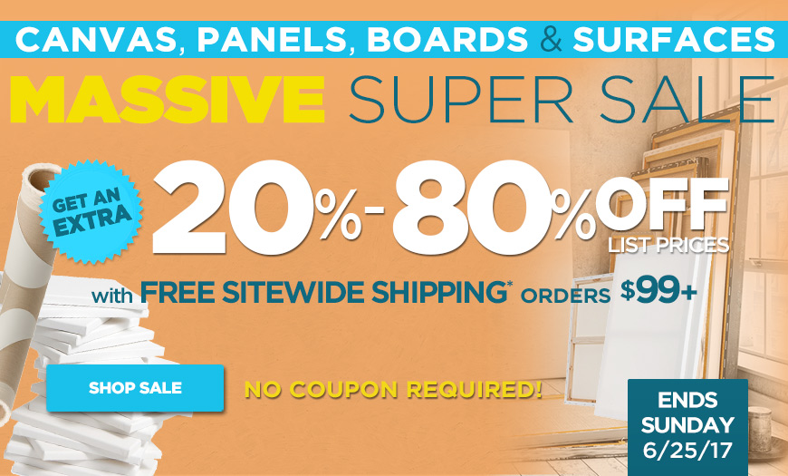 Save 20% - 80% OFF - Shop Jerrys Massive Super Sale on Canvas, Panels, Boards and Surfaces