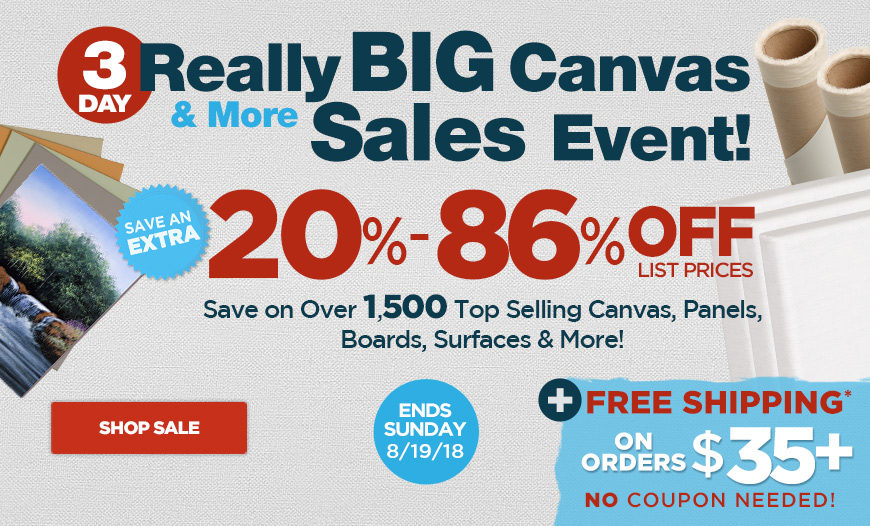 Save 20% - 86%Off - 3 Day Really BIG Sale on Canvas, Panels, Boards and Surfaces