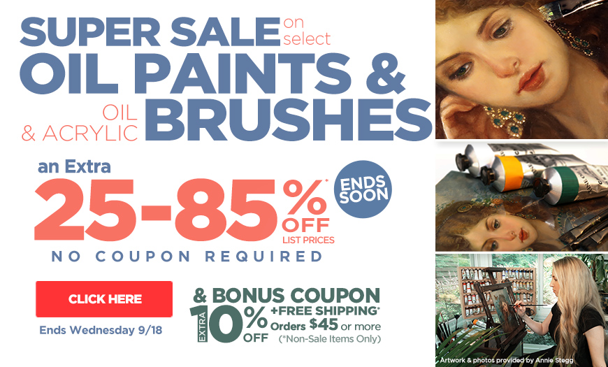 Super Sale on Oil Paints & Oil & Acrylic Brushes + 10% Off Bonus Coupon - must use coupon code vipop19j at checkout