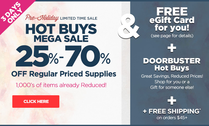 Pre-Holiday Hot Buys Sale | Save More at Jerry's, Shop Early | Great Savings, Reduced Prices, Shop For You OR a Gift For Someone Else