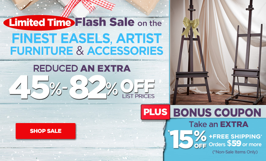 Limited Time Flash Sale on the Finest Easels, Artist Furniture and Accessories + Bonus