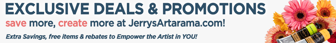 Exclusive promotions and rebates at Jerry's Artarama!