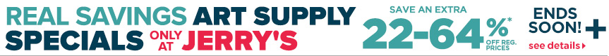 Real Savings Art Supply Specials Only at Jerry's + Free Shipping orders $50+